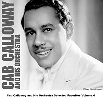 Cab Calloway and His Orchestra Selected Favorites Volume 4