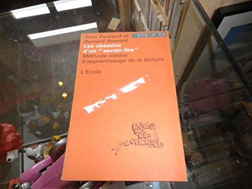 Les Chemins d'un savoir-lire : Méthode inédite d'apprentissage de la lecture (Collection Pédagogie concrète)