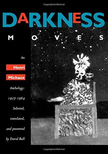 Darkness Moves: An Henri Michaux Anthology, 1927-1984