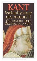 Métaphysique des moeurs - Tome 2: Doctrine du droit,Doctrine de la vertu d'Emmanuel Kant