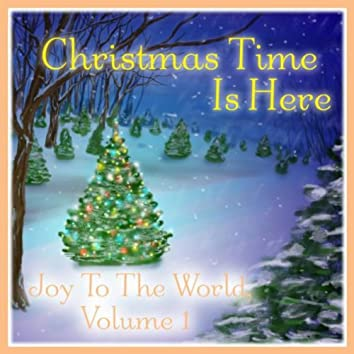 Christmas Time Is Here: Joy to the World Vol. 1