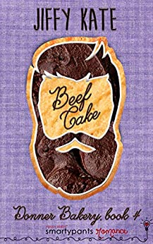 Beef Cake: An Unrequited Romance (Donner Bakery Book 4) by [Smartypants Romance, Jiffy Kate]