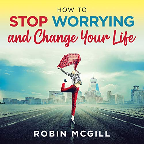 How to Stop Worrying and Change Your Life cover art