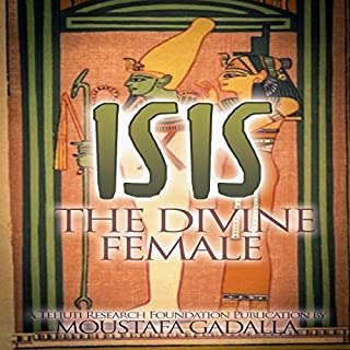 Isis the Divine Female                   By:                                                                                                                                 Moustafa Gadalla                               Narrated by:                                                                                                                                 Justin Whitelock                      Length: 3 hrs and 20 mins     Not rated yet     Overall 0.0