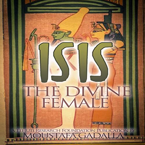 Isis the Divine Female audiobook cover art