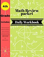 4th Grade Math Review Packet Daily Workbook: Daily Practice Workbook-Builds and Boosts Key Skills Including Math Drills and Vertical Multiplication Problems Worksheets.