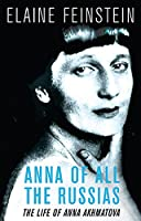 Anna of all the Russias: The Life of a Poet under Stalin