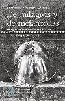 De milagros y de melancolías par Mujica Lainez