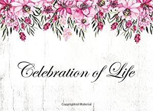 Celebration Of Life: Guest Book For Funeral Memorial & Wake Services:  Pink Peony Flower Garden On White Wood Design