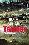 Tanner: Roman (Tanner-Krimis, Band 1) - Urs Schaub