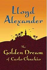 The Golden Dream of Carlo Chuchio Kindle Edition