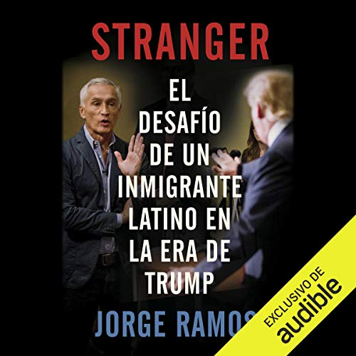 Stranger (Narración en Castellano) (Castilian Spanish edition)                   By:                                                                                                                                 Jorge Ramos                               Narrated by:                                                                                                                                 Xavier Borras                      Length: 5 hrs and 37 mins     Not rated yet     Overall 0.0