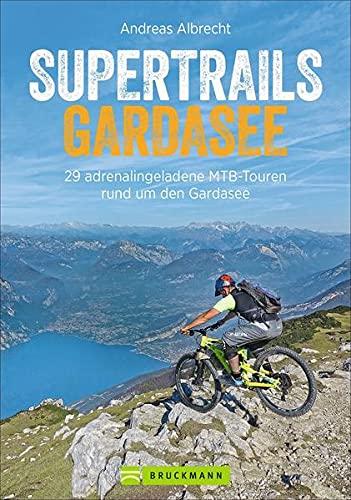 MTB Touren Gardasee: Supertrails – Gardasee. 29 traumhafte MTB-Touren rund um den Gardasee bis ins Trentino. Ein Bike Guide mit Singletrails, nicht ... MTB-Touren rund um den Gardasee