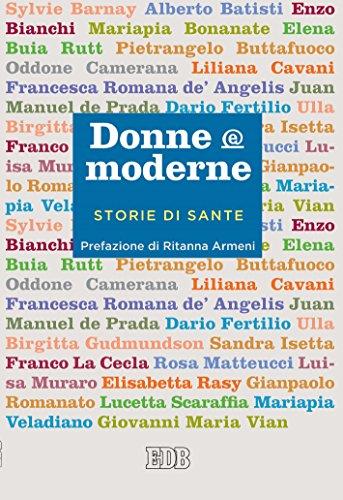 Donne&moderne: Storie di sante. Prefazione di Ritanna Armeni