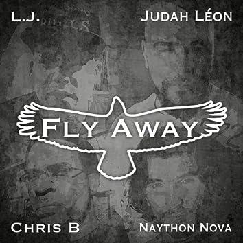 Fly Away (feat. Naython Nova, Chris B, & Judah Léon)