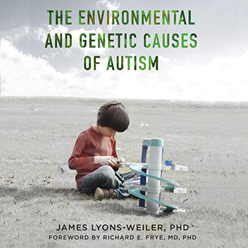 The Environmental and Genetic Causes of Autism  By  cover art