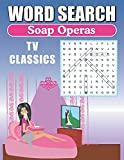 Word Search Soap Operas TV Classics: Large Print Word Find Puzzles