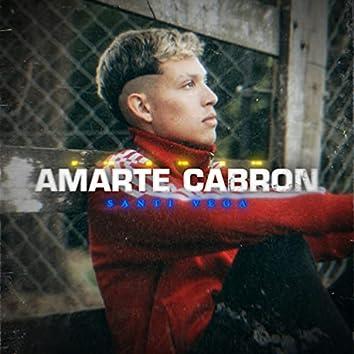Amarte Cabron