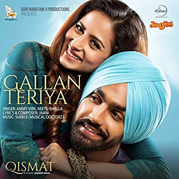 "Gallan Teriya (From ""Qismat"") - Single"