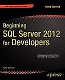 Beginning SQL Server 2012 for Developers (Expert's Voice SQL Server)