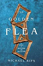 The Golden Flea: A Story of Obsession and Collecting (English Edition)