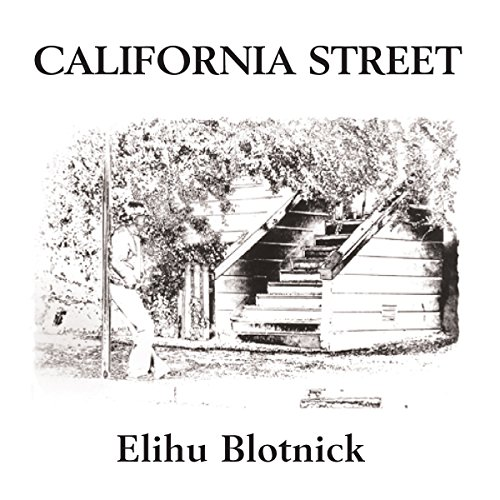 California Street 1: San Francisco Adventures and Some That Only Began Here audiobook cover art