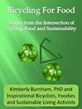 Bicycling for Food—Stories from the Intersection of Cycling, Food and Sustainability