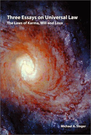Three essays on universal law: The laws of Karma, will, and love