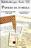 Bibliothèque Sade - Papiers de famille - Le marquis et les siens (1761-1815)