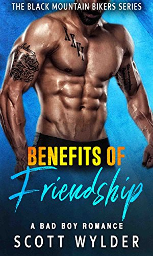 Benefits of Friendship: A Bad Boy Romance (The Black Mountain Bikers Series Book 1) (English Edition)