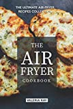 The Air Fryer Cookbook: The Ultimate Air-Fryer Recipes Collection