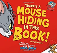 There's a Mouse Hiding in This Book! (Tom and Jerry)
