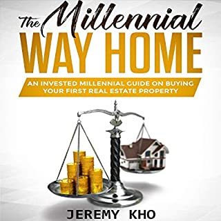 The Millennial Way Home: An Invested Millennial Guide on Buying Your First Real Estate Property audiobook cover art