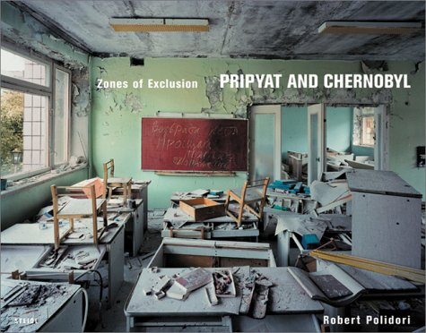 Zones of Exclusion: Pripyat and Chernobyl