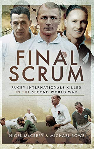 Final Scrum: Rugby Internationals Killed in the Second World War