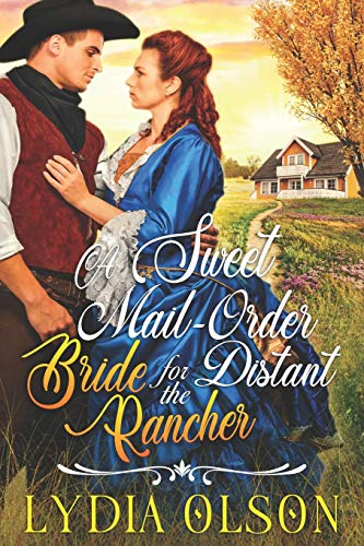 Compare Textbook Prices for A Sweet Mail-Order Bride for the Distant Rancher: A Western Historical Romance Book  ISBN 9798589795851 by Olson, Lydia