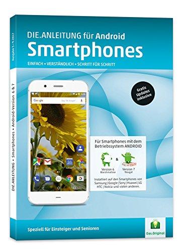 DIE ANLEITUNG für Smartphones mit Android 6/7 - Speziell für Einsteiger und Senioren