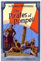 The Pirates of Pompeii (Roman Mysteries)
