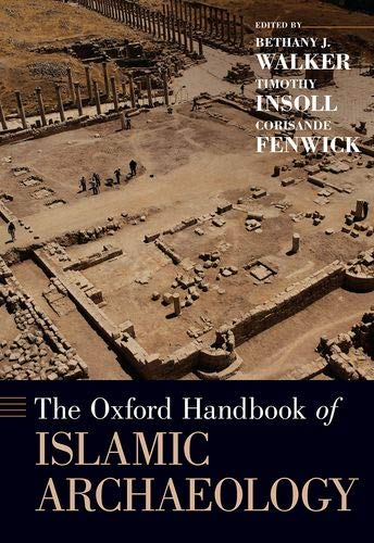 Compare Textbook Prices for The Oxford Handbook of Islamic Archaeology OXFORD HANDBOOKS SERIES 1 Edition ISBN 9780199987870 by Walker, Bethany,Insoll, Timothy,Fenwick, Corisande