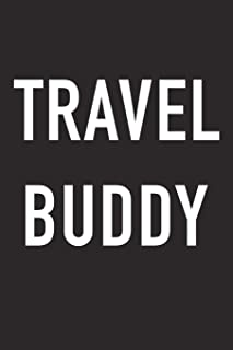 Travel Buddy: A 6x9 Inch Matte Softcover Journal Notebook With 120 Blank Lined Pages And A Funny Wanderlust Travel Cover Slogan