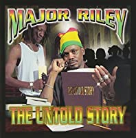 The Untold Story by Major Riley (2000-06-27)