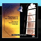 CD 14- Pilgrimage To The Christ Church-The Choir Of Downing College Cambridge
