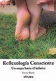 Reflexología Consciente: Un mapa hacia el infinito