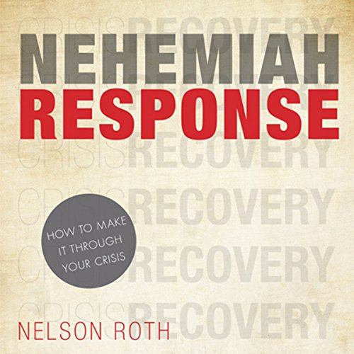 Nehemiah Response     How to Make It Through Your Crisis              By:                                                                                                                                 Nelson Roth                               Narrated by:                                                                                                                                 Nelson Roth                      Length: 3 hrs and 30 mins     Not rated yet     Overall 0.0