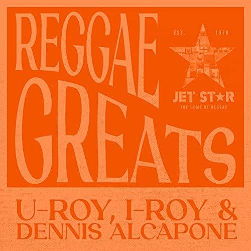 U-Roy, I-Roy & Dennis Alcapone