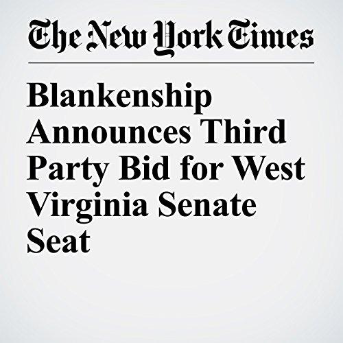 Blankenship Announces Third Party Bid for West Virginia Senate Seat copertina