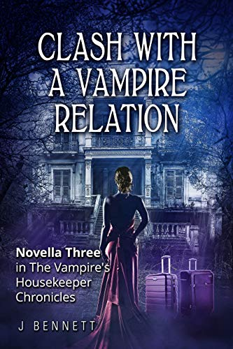 Clash with a Vampire Relation: The Vampire's Housekeeper Chronicles (English Edition)