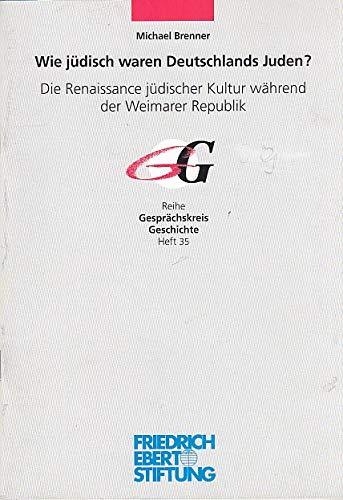Wie jüdisch waren Deutschlands Juden?: Die Renaissance jüdischer Kultur während der Weimarer Republik. Vortrag im Gesprächskreis Geschichte der ... von Frau Prof. Dr. Susanne Miller in Bonn
