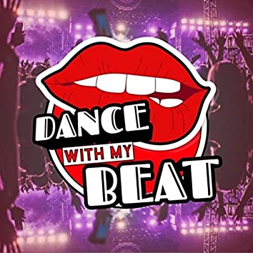 DANCE WITH MY BEAT