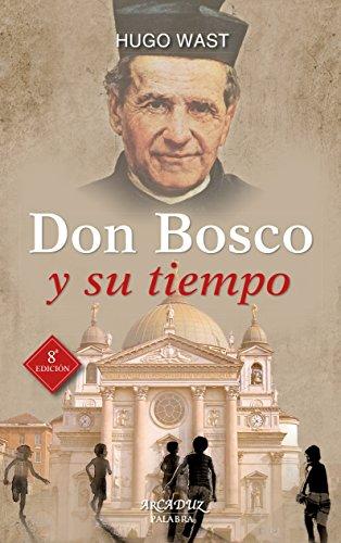 Don Bosco y Su Tiempo. Nuevo (Arcaduz)